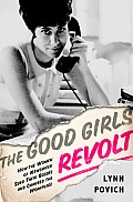 The Good Girls Revolt: How the Women of Newsweek Sued Their Bosses and Changed the Workplace Cover