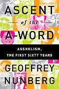 Ascent of the A-Word: Assholism, the First Sixty Years Cover
