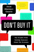 Dont Buy It The Trouble with Talking Nonsense about the Economy