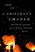 Chinamans Chance One Familys Journey & The Chinese American Dream