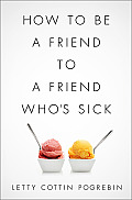 How to Be a Friend to a Friend Whos Sick