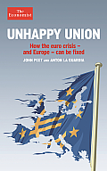 Unhappy Union How Europe Can Resolve the Crisis It Has Created