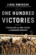 One Hundred Victories Special Ops & the Future of American Warfare