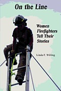 On the Line: Women Firefighters Tell Their Stories