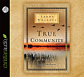 True Community: The Biblical Practice of Koinonia