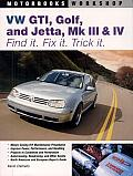 VW GTI, Golf, Jetta, MK III & IV: Find It. Fix It. Trick It Cover