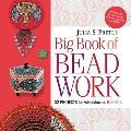 Julia Pretl's Big Book of Beadwork: 32 Projects for Adventurous Beaders