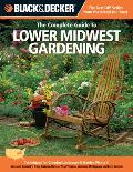 Black & Decker The Complete Guide to Lower Midwest Gardening: Techniques for Growing Landscape & Garden Plants in Missouri, Kentucky, Ohio, Indiana, I