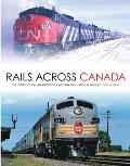 Rails across Canada: The History of Canadian Pacific and Canadian National Railways