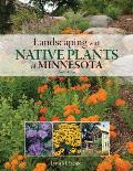 Landscaping with Native Plants of Minnesota - 2nd Edition
