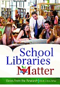 School Libraries Matter: Views from the Research