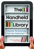 The Handheld Library: Mobile Technology and the Librarian