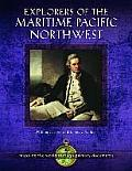 Explorers of the Maritime Pacific Northwest: Mapping the World Through Primary Documents (Mapping the World Through Primary Documents)