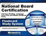 Flashcard Study System for the National Board Certification Literacy Reading - Language Arts Early and Middle Childhood Exam: National Board Certifica