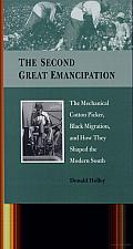 The Second Great Emancipation: The Mechanical Cotton Picker, Black Migration, and How They Shaped the Modern South