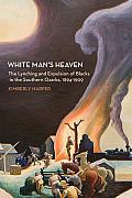 White Man's Heaven: The Lynching and Expulsion of Blacks in the Southern Ozarks, 1894-1909