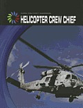 Helicopter Crew Chief (Cool Military Careers) Cover