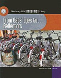 From Cats' Eyes To... Reflectors (21st Century Skills Innovation Library: Innovations from Nat)
