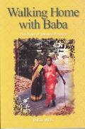 Walking Home with Baba: The Heart of Spiritual Practice / Rohini Ralby