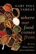 Where Our Food Comes From: Retracing Nikolay Vavilov's Quest To End Famine (11 Edition)