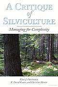 A Critique of Silviculture: Managing for Complexity