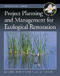 Project Planning and Management for Ecological Restoration (Science and Practice of Ecological Restoration)