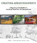 Creating Green Roadways: Integrating Cultural, Natural, and Visual Resources Into Transportation Cover