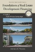 Foundations of Real Estate Development Financing: A Guide to Public-Private Partnerships (Metropolitan Planning + Design)