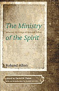 The Ministry of the Spirit: Selected Writings