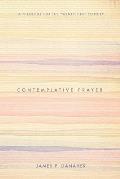 Contemplative Prayer: A Theology for the Twenty-First Century