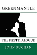 Greenmantle: The First Dialogue