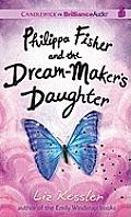 Philippa Fisher #02: Philippa Fisher and the Dream-Maker's Daughter