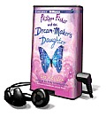 Philippa Fisher and the Dream-Maker's Daughter [With Earbuds]
