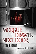 Morgue Drawer #02: Morgue Drawer Next Door