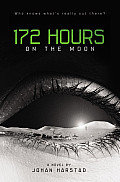 172 Hours on the Moon [With Earbuds]
