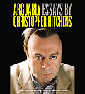 Arguably: Essays by Christopher Hitchens [With Earbuds]
