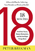 18 Minutes: Find Your Focus, Master Distraction, and Get the Right Things Done [With Earbuds]