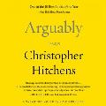 Arguably Essays by Christopher Hitchens Unabridged