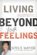 Living Beyond Your Feelings: Controlling Emotions So They Don't Control You Cover