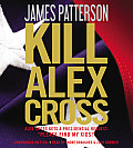 Kill Alex Cross (Alex Cross Novels)