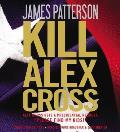 Kill Alex Cross (Alex Cross Novels)