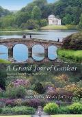 Grand Tour of Gardens Traveling in Beauty throu Western Europe & the United States