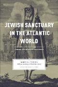 Jewish Sanctuary in the Atlantic World: A Social and Architectural History (Carolina Lowcountry and the Atlantic World)