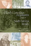 South Carolina Encyclopedia Guide to South Carolina Writers, 2nd Edition