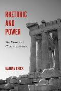 Rhetoric and Power: The Drama of Classical Greece (Studies in Rhetoric/Communications)