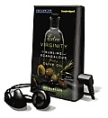 Extra Virginity: The Sublime and Scandalous World of Olive Oil [With Earbuds]