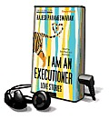 I Am an Executioner: Love Stories [With Earbuds]