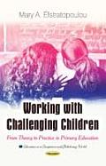 Working With Challenging Children: From Theory To Practice in Primary Education