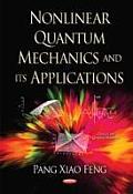 Nonlinear Quantum Mechanics & Its Applications