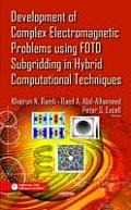 Development of Complex Electromagnetic Problems Using FFYF Subgridding in Hybrid Computational Techniques